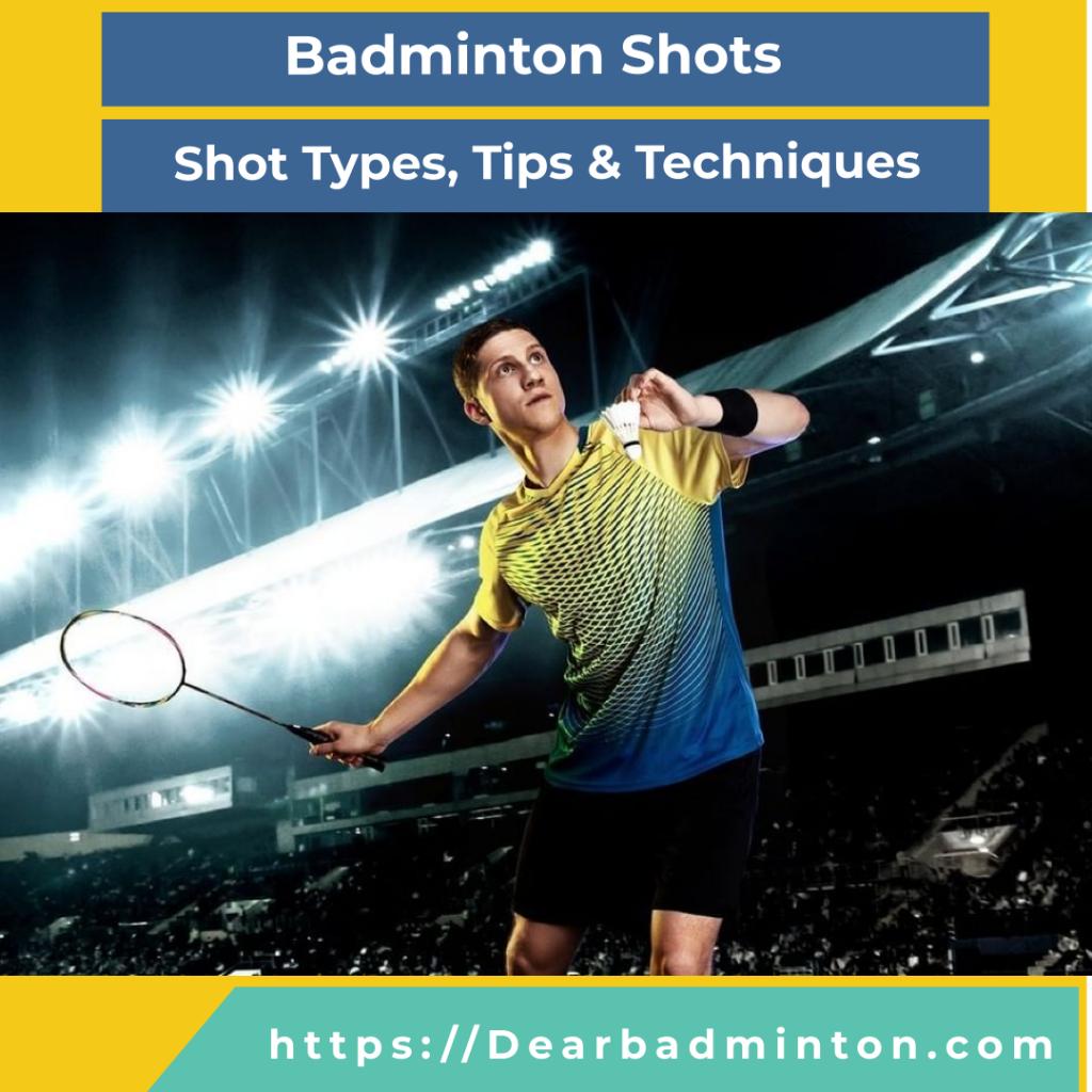 Badminton Shots, Types, tips & Techniques