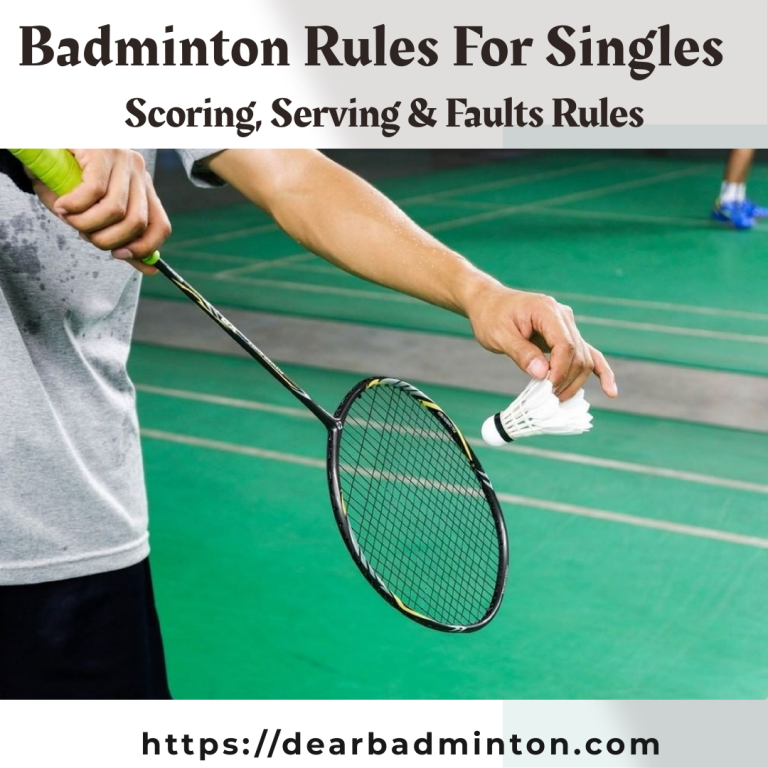 Badminton Rules for Singles | Scoring, Serving, Faults