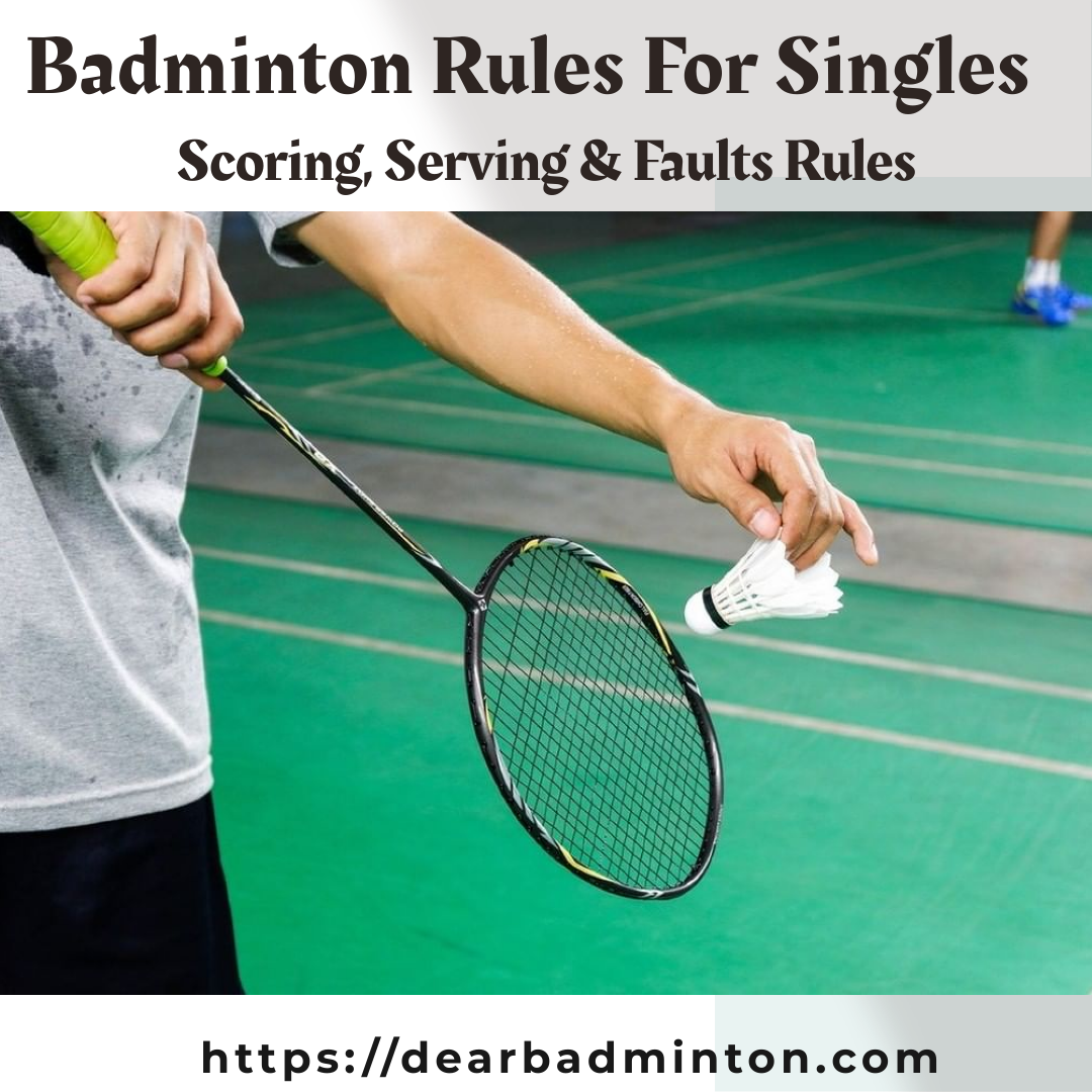 Badminton Rules for Singles, Scoring, Serving & Faults rules in singles