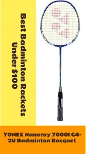 YONEX Nanoray 7000I G4-2U Badminton Racquet, best badminton rackets under $100