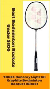 YONEX Nanoray Light 18i Graphite Badminton Racquet (Black), best badminton rackets under $100