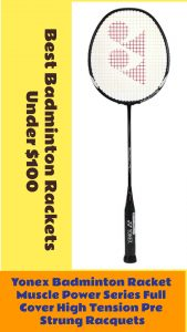 Yonex Badminton Racket Muscle Power Series with Full Cover, best badminton rackets under $100