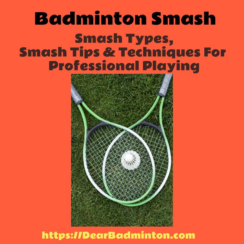 Badminton smash, Smash types & techniques
